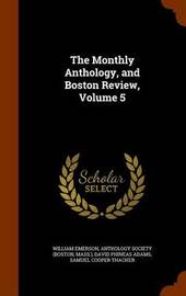 The Monthly Anthology, and Boston Review, Volume 5 by William Emerson image