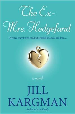 The Ex-Mrs. Hedgefund by Jill Kargman