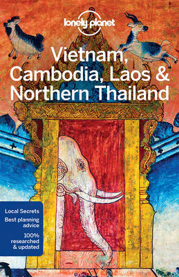 Lonely Planet Vietnam, Cambodia, Laos & Northern Thailand by Lonely Planet