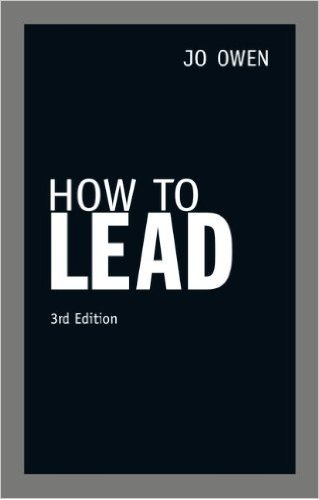 How to Lead by Jo Owen
