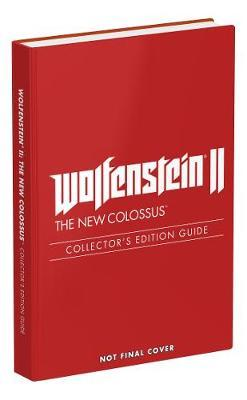 Wolfenstein II: The New Colossus: Prima Collector's Edition Guide by Prima Games