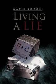 Living a Lie by Maria Zocchi