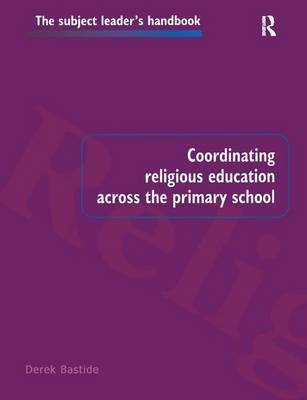Coordinating Religious Education Across the Primary School by Derek Bastide image