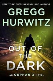 Out of the Dark by Gregg Hurwitz