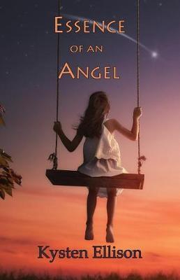 Essence of an Angel by Kysten Ellison