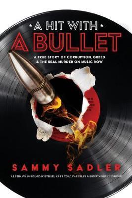 A Hit with a Bullet by Sammy Sadler