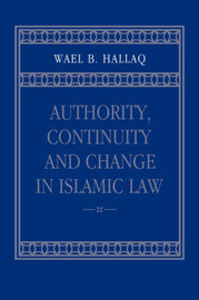 Authority, Continuity and Change in Islamic Law by Wael B Hallaq image