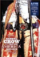 Crow, Sheryl - C'mon America 2003 on DVD