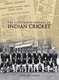 The Illustrated History of Indian Cricket by Boria Majumdar image