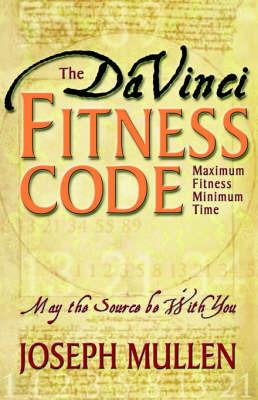 The Da Vinci Fitness Code by Joseph Mullen