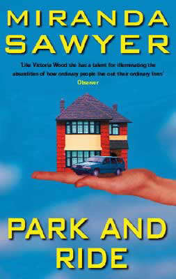 Park and Ride: Adventures in Suburbia by Miranda Sawyer