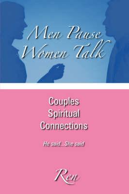 Men Pause Women Talk by Ren