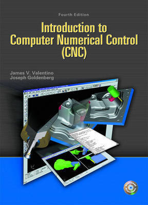 Introduction to Computer Numerical Control by James Valentino