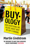 Buyology: How Everything We Believe About Why We Buy is Wrong by Martin Lindstrom