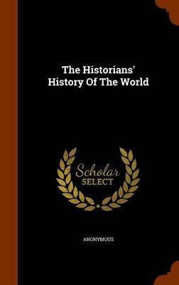 The Historians' History of the World by * Anonymous