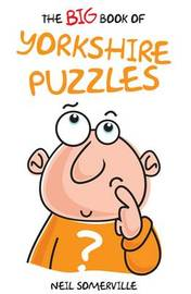 The Big Book of Yorkshire Puzzles by Neil Somerville
