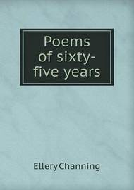 Poems of Sixty-Five Years by Franklin Benjamin Sanborn