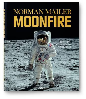 Norman Mailer. MoonFire. The Epic Journey of Apollo 11 by Norman Mailer