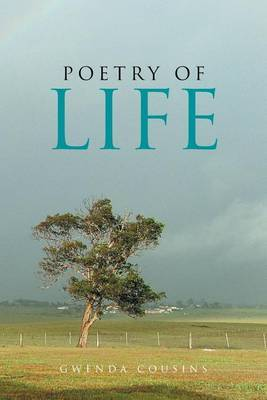 Poetry of Life by Gwenda Cousins