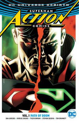 Superman - Action Comics Vol. 1 Path Of Doom (Rebirth) by Dan Jurgens