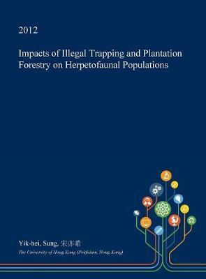 Impacts of Illegal Trapping and Plantation Forestry on Herpetofaunal Populations by Yik-Hei Sung image