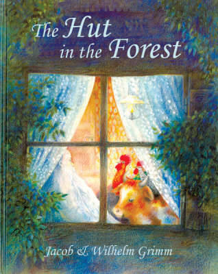 The Hut in the Forest by Jacob Grimm