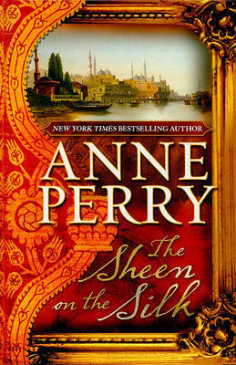 The Sheen on the Silk by Anne Perry (Head of St. Giles Junior School in Warwickshire, UK) image