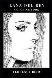Lana del Rey Coloring Book by Florence Reid