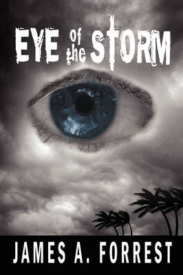 Eye of the Storm by James A. Forrest image