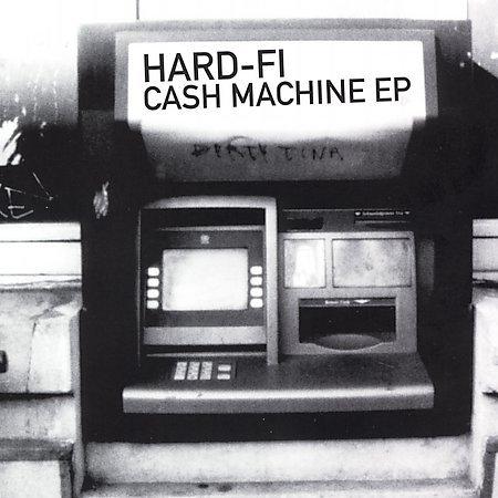 Cash Machine [Maxi Single] by Hard-Fi
