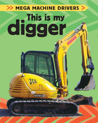This is My Digger by Chris Oxlade