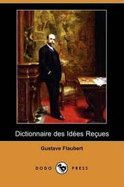 Dictionnaire Des Idees Recues (Dodo Press) by Gustave Flaubert