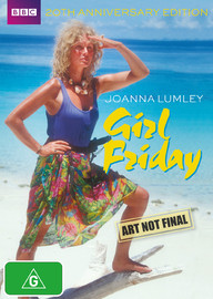 Joanna Lumley: Girl Friday - 20th Anniversary Edition on DVD