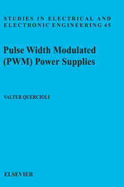 Pulse Width Modulated (PWM) Power Supplies: Volume 45 by V. Quercioli image