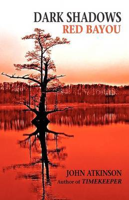 Dark Shadows Red Bayou by John Atkinson