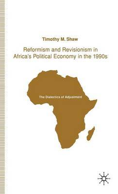 Reformism and Revisionism in Africa's Political Economy in the 1990s by T Shaw image