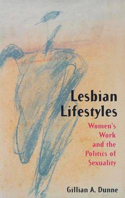 Lesbian Lifestyles by Gillian A. Dunne