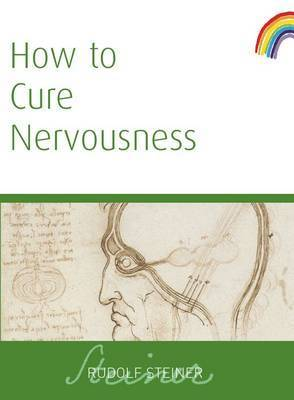 How to Cure Nervousness by Rudolf Steiner image