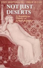Not Just Deserts by John Braithwaite