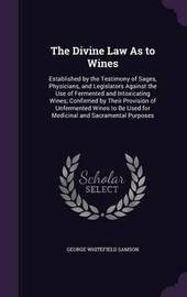 The Divine Law as to Wines by George Whitefield Samson