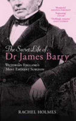 The Secret Life of Dr James Barry by Rachel Holmes image