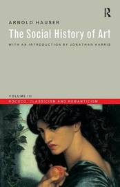 Social History of Art, Volume 3 by Arnold Hauser image