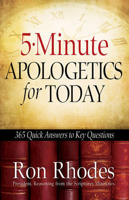 5-Minute Apologetics for Today by Ron Rhodes