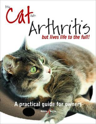 My Cat Has Arthritis by Gill Carrick