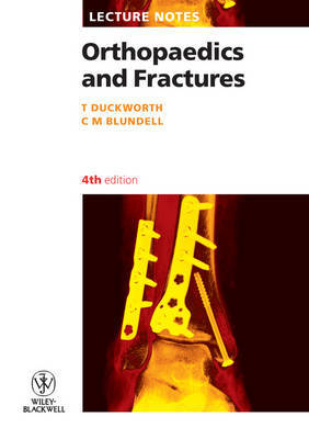 Orthopaedics and Fractures by T. Duckworth