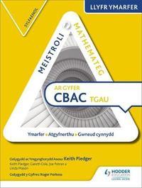 Meistroli Mathemateg CBAC TGAU Llyr Ymarfer: Sylfaenol (Mastering Mathematics for WJEC GCSE Practice Book: Foundation Welsh-language edition) by Keith Pledger