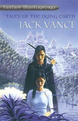 Tales of the Dying Earth (Fantasy Masterworks #4) by Jack Vance