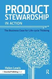 Product Stewardship in Action by Helen Lewis