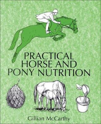 Practical Horse and Pony Nutrition by Gillian McCarthy