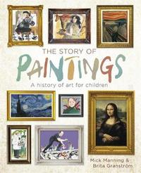 The Story of Paintings by Mick Manning
